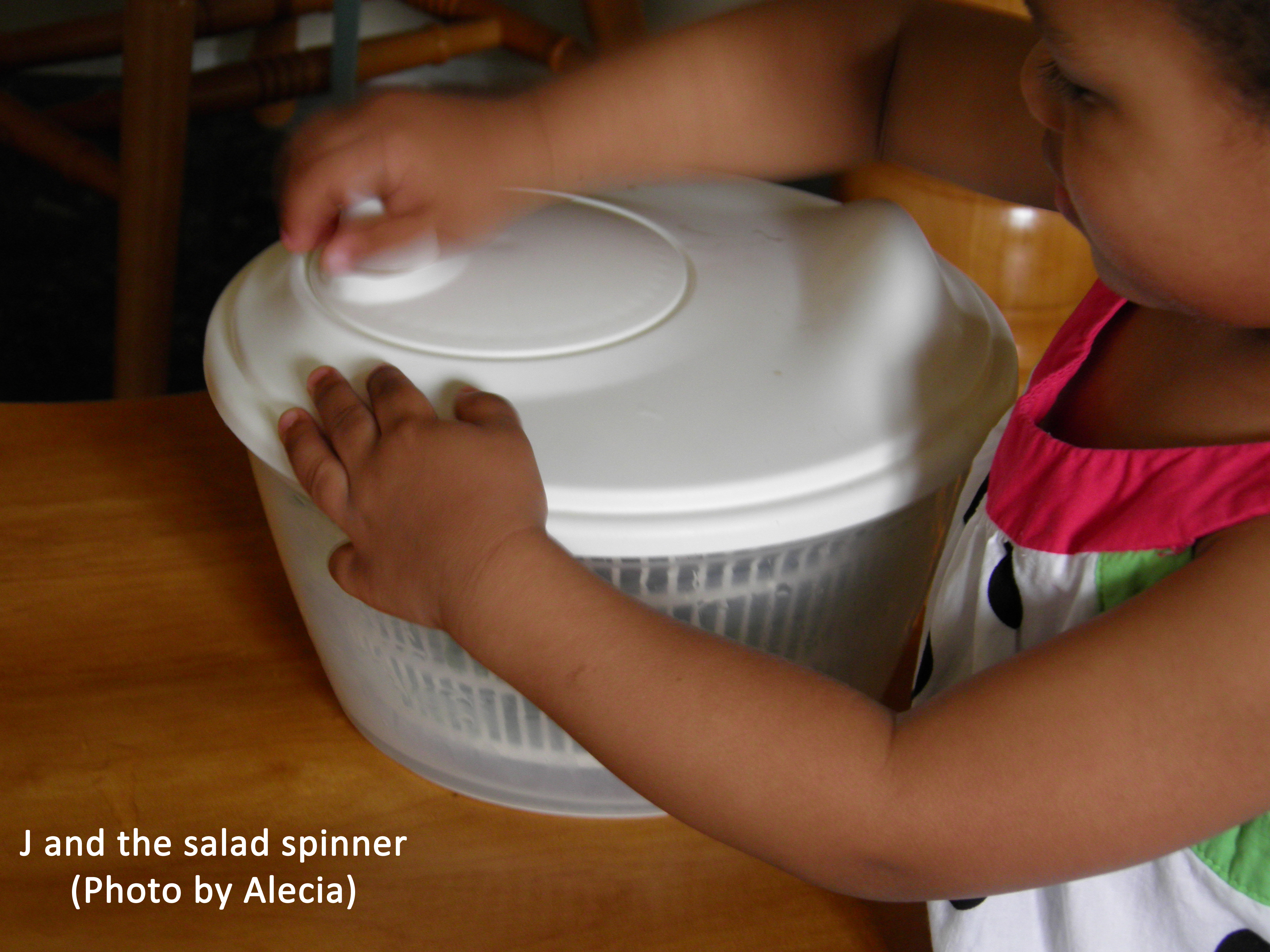 J and the salad spinner